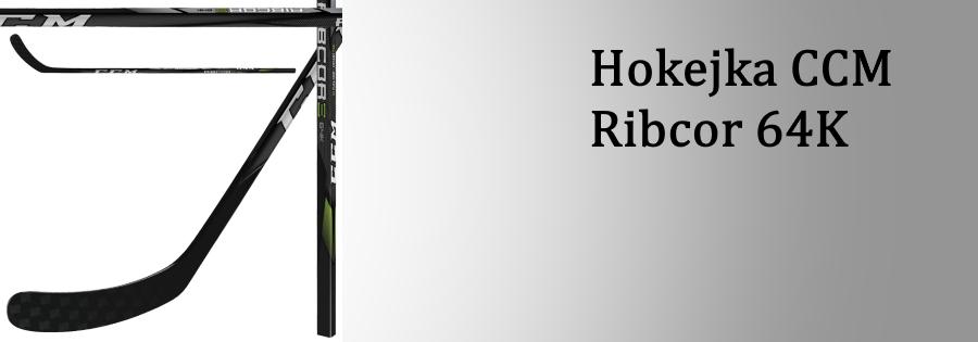 Hokejka CCM Ribcor 64K