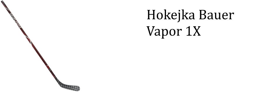 Hokejka Bauer Vapor 1X